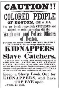 Printed in 1851, this flier was circulated around Boston and warned African-Americans of the Fugitive Slave acts, which legalized the capture and return of any runaway slaves (Source: Harvard Square Library)